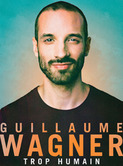 LE ZENITH : GUUILLAUME WAGNER